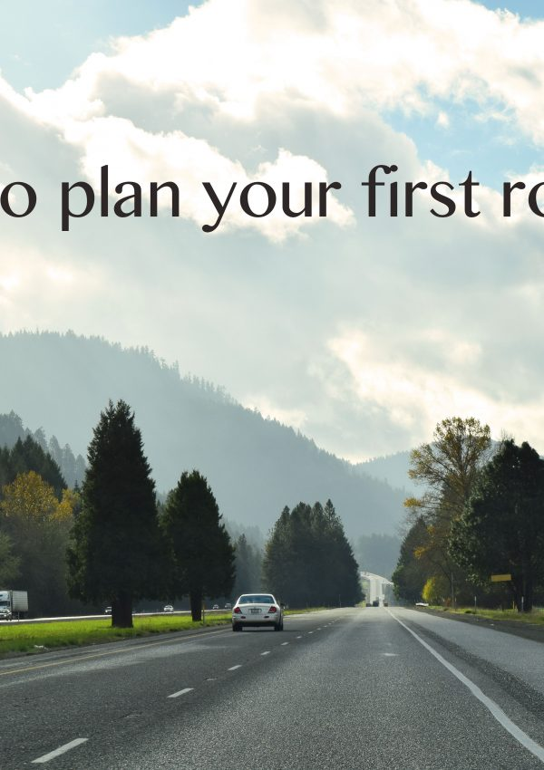 How to plan your first road trip
