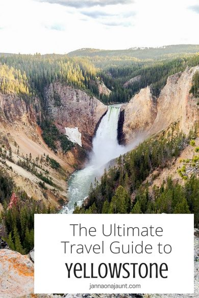 he ultimate travel guide to yellowstone